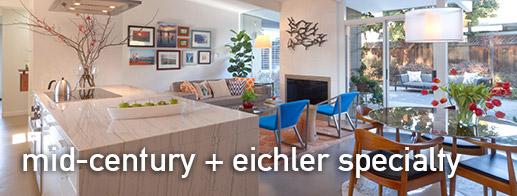 Mid-century + Eichler Specialty